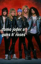 cómo joder a guns n' roses. #HairRock. by sleazepussy