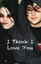 I Think I Love You. (Ferard/Frerard) by Cake_Rules