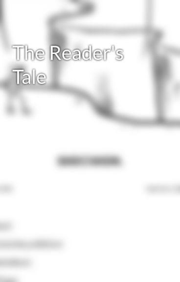 The Reader's Tale by twentyfourblueroses