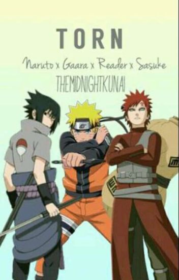 Torn ( Sasuke x reader x Gaara x Naruto ) - Mercy McIntyre