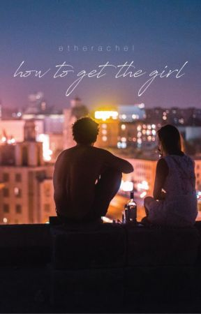 How To Get The Girl by etherachel