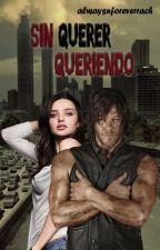 Sin querer queriendo (Daryl Dixon) by alwaysnforeverrach
