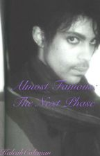 Almost Famous: The Next Phase by KaleahColeman