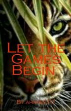 Let the Games Begin by ahayes10
