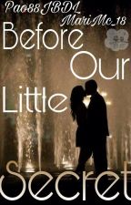 Before Our Little Secret by MariMc_18