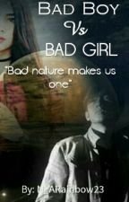 Bad Boy Vs Bad Girl by N_ARainbow23