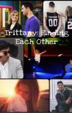 Trittany: Finding Each Other by RileyandJames__