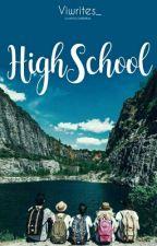 Highschool by viwrites_