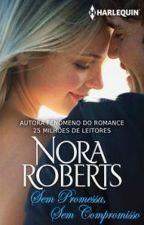 Nora Roberts - Sem Promessa, Sem Compromisso by JeovanaKC