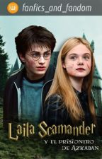 Laila Scamander y El Prisionero De Azkaban by fanfics_and_fandom