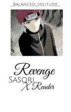 Revenge  [ sasori x reader ] by _Balanced_solitude_