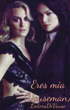 Eres mia (Vauseman) by LectoraDeVause