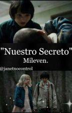 """Nuestro secreto❤ """"Mileven"""" by janetnocontrol"""
