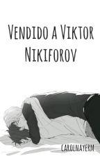 Vendido a Viktor Nikiforov  by carolnayerm