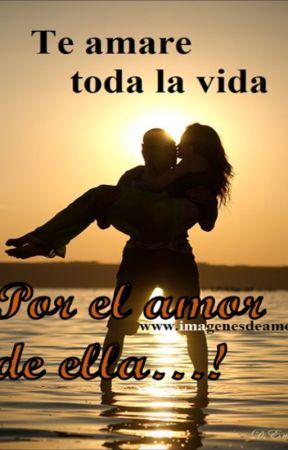 Por el amor de ella by CristyMaigret14