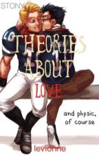 Theories About Love (And Physics, of course.) (Stony)  by Levionne