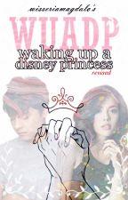 Waking up a Disney Princess [JULNIEL] [REVISING] by wisseriamagdalo