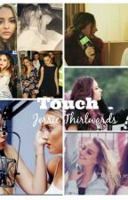 Touch (Jerrie Fanfiction) / Fanfic Traducido by EmiJT12