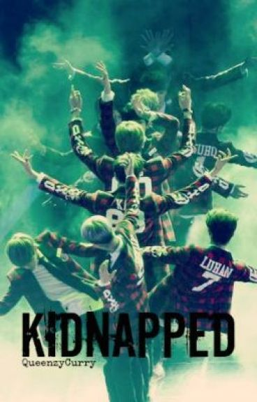 Kidnapped [EXO Fanfic] EDITING