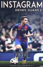 Instagram. » Denis Suárez by -rakiticperfect