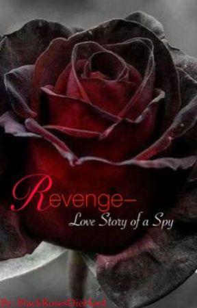 Revenge- Love Story of a Spy by BlackRosesDieHard