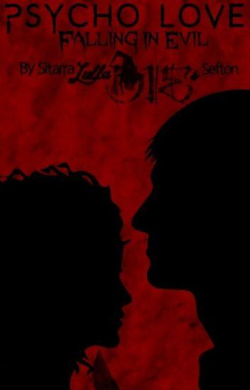 Psycho Love: Falling in Evil
