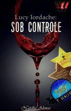 Sob controle - (WSU: Lucy, Livro 1) by NataliaAlonsoBorges