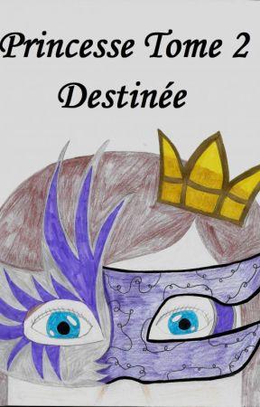 Princesse, Tome 2 : Destinée by Louloute1006