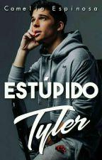 ¡Estúpido Tyler! by EspinaEspinosa