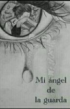 Mi ángel de la guarda [PARADA] by AMP0811