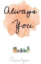 Always You 🎨 // HunHan / Chanbaek// by BeauByun