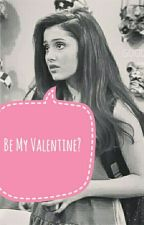 Be My Valentine? (Cat Valentine/You) by MermaidRose97