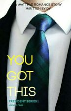 You Got This by daasa97