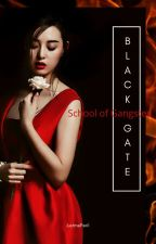 Black Gate : School of Gangsters ( Unedited ) by Cagey00