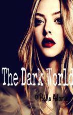 The Dark World by BellaMassie