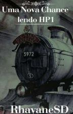 Uma Nova Chance: Lendo HP1 by RhayaneSD