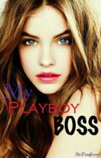 My Playboy Boss (COMPLETED) by paujhoe