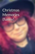 Christmas Memories (funny) by MacabreCalling