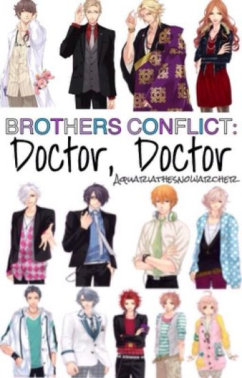 Brothers Conflict: Doctor, Doctor 『 Asahina Brothers x OC 』