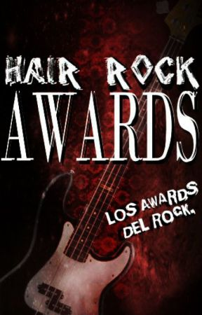 ⚡️ (CERRADO) HAIR ROCK AWARDS: LOS PREMIOS DEL ROCK. #HairRock by HairRockAwards