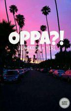 OPPA?! by annxoel