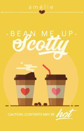 Bean Me Up, Scotty by SongerDeMoi