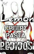 Lemon creepypastas  by KyokoAkemi1895