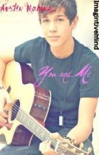 You and Me (Austin Mahone love story) by Imaginativemind