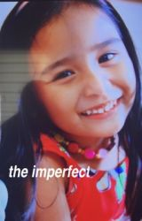 The Imperfect by callme_marion