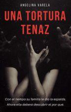 Una Tortura Tenaz. by PrettyFeelings_