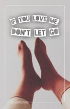 If you love me, don't let go | Phan by danandphilphann
