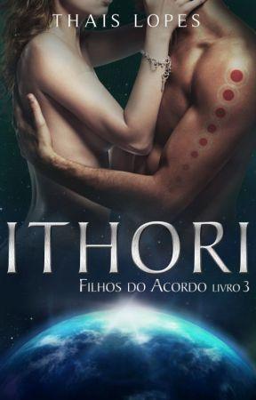 Ithori (Filhos do Acordo 3) - Degustação by ThaisChristabel