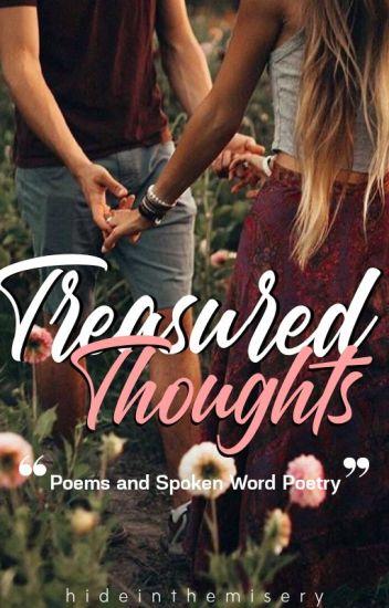 Treasured Thoughts [Poems & Spoken Word Poetry ♡]