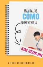 Manual de cómo sobrevivir a Kim Seokjin.    k; sj + k; th by morekmskjn